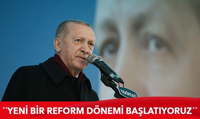 Cumhurbaşkanı Erdoğan: Ekonomide ve hukukta yeni bir reform dönemi  başlatıyoruz