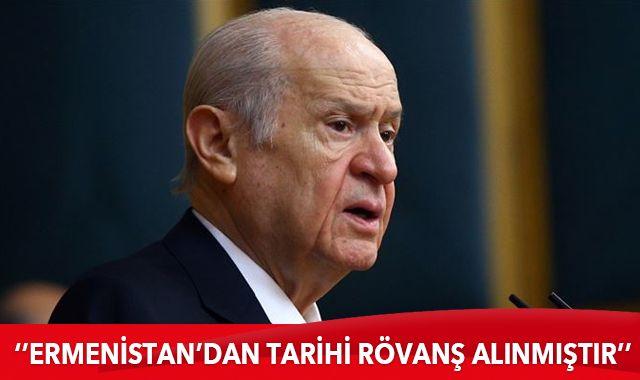 MHP Genel Başkanı Bahçeli: Ermenistan'dan tarihi rövanş alınmıştır