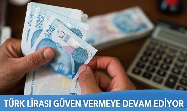 Türk lirası güven vermeye devam ediyor