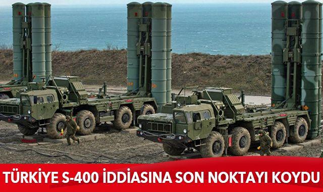 Türkiye S-400 iddiasına son noktayı koydu! 'Böyle bir şey söz konusu değil'
