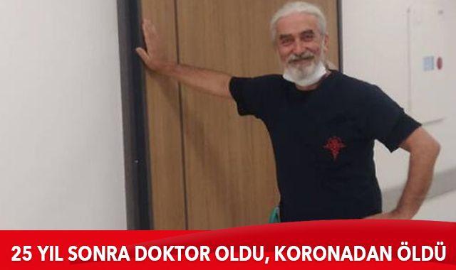 25 yıl sonra doktor oldu, Kovid-19'a yenik düştü