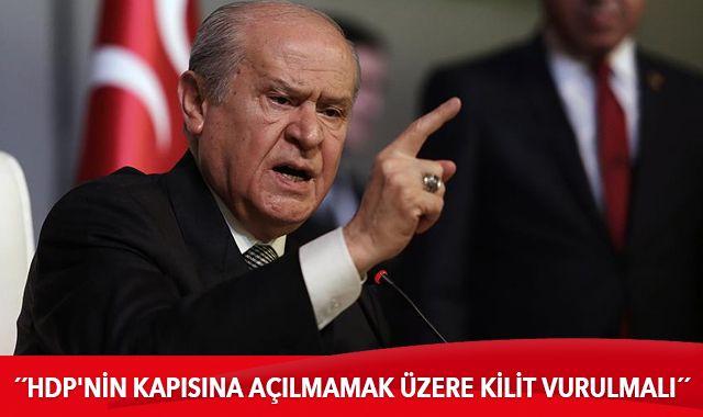 Devlet Bahçeli: HDP'nin kapısına açılmamak üzere kilit vurulmalı