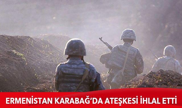 Ermenistan Dağlık Karabağ'da ateşkesi ihlal etti
