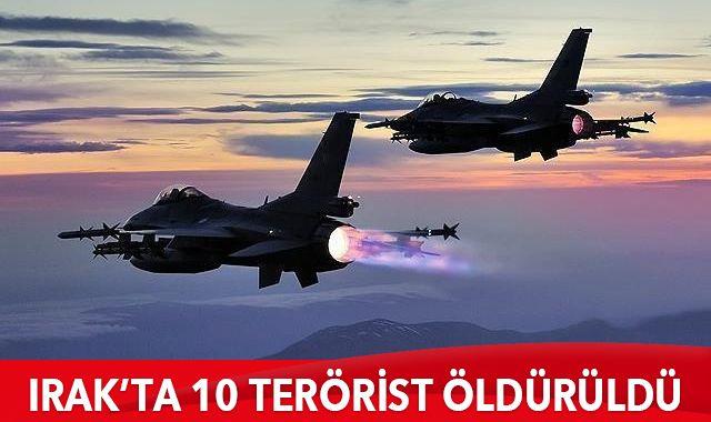 Irak'ta 10 PKK'lı terörist öldürüldü