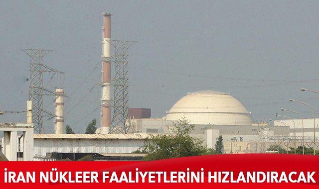 İran nükleer faaliyetlerini hızlandıracak