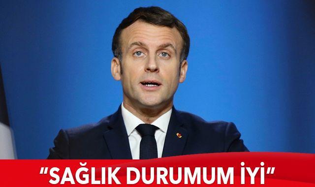 Macron: Sağlık durumum iyi
