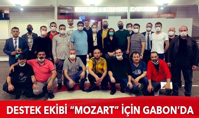 """""""Mozart"""" gemisi için 22 kişilik destek ekibi Gabon'a ulaştı"""