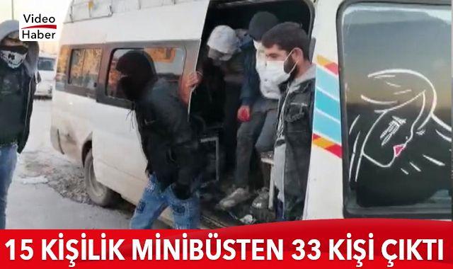 15 kişilik minibüsten 33 kişi çıktı