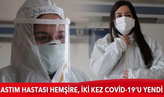 Astım hastası hemşire, iki kez Covid-19'u yendi