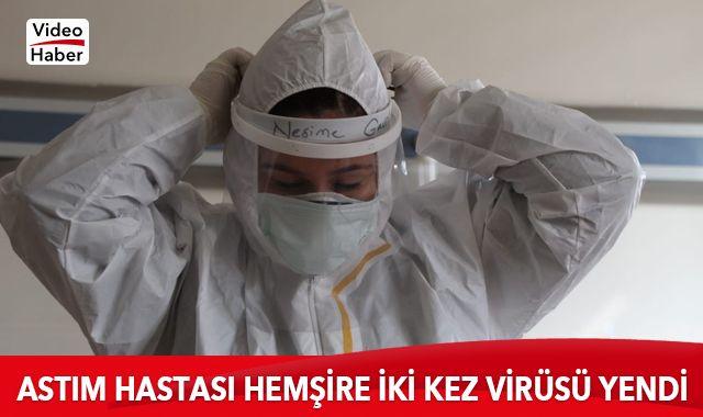 Astım hastası hemşire iki kez virüsü yendi