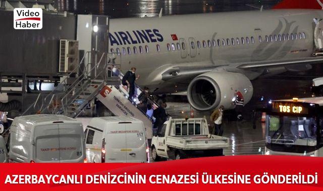 Azerbaycanlı denizcinin cenazesi ülkesine gönderildi