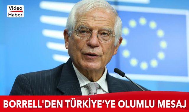 Borrell'den Türkiye'ye olumlu mesaj