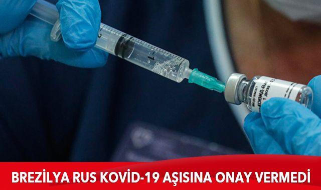 Brezilya Rus Kovid-19 aşısına onay vermedi