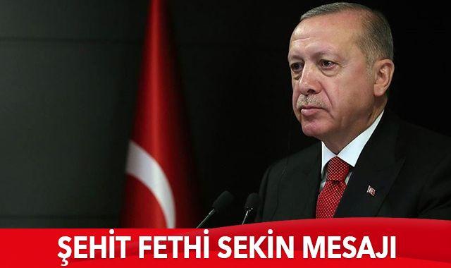 Cumhurbaşkanı Erdoğan'dan Fethi Sekin mesajı