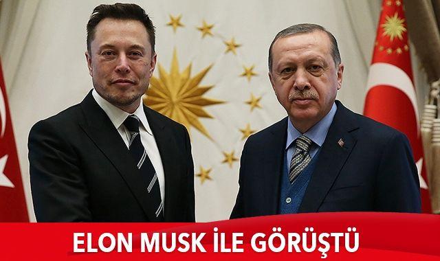 Cumhurbaşkanı Erdoğan, Elon Musk ile görüştü