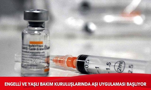 Engelli ve yaşlı bakım kuruluşlarında Kovid-19 aşı uygulaması başlıyor