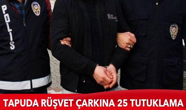 """İstanbul'da """"tapuda rüşvet"""" operasyonunda 25 kişi tutuklandı"""