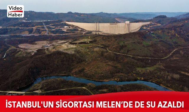 İstanbul'un sigortası Melen'de de su azaldı