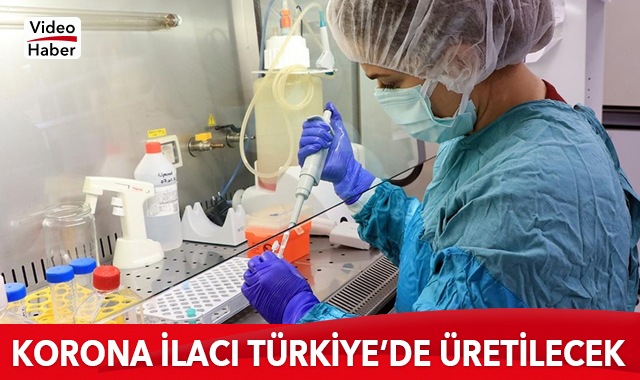 Koronavirüs ilacı Türkiye'de üretilecek
