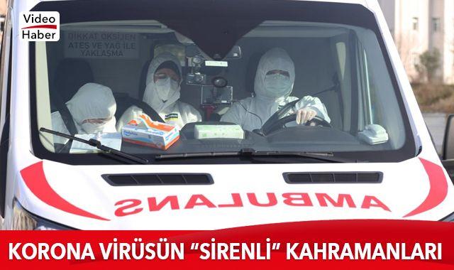 Korona virüsün 'sirenli' kahramanları
