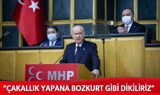 MHP Genel Başkanı Bahçeli: Çakallık yapana bozkurt gibi dikiliriz