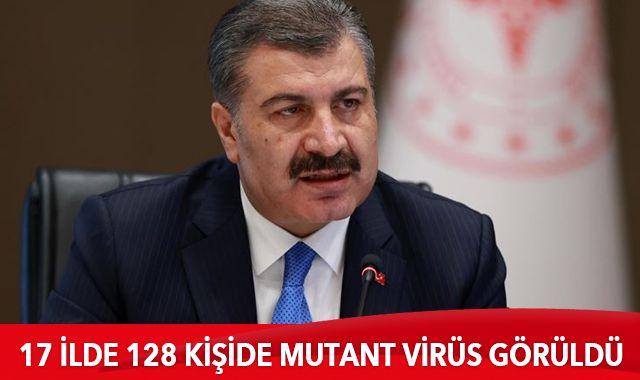 Sağlık Bakanı Koca: 17 ilde 128 kişide mutasyonlu virüs görüldü