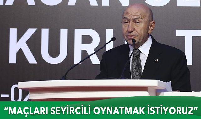 TFF Başkanı Nihat Özdemir: Maçları seyircili oynatmak istiyoruz
