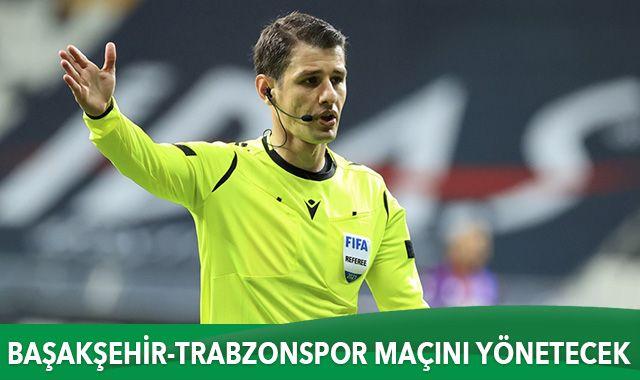 Başakşehir-Trabzonspor maçının hakemi belli oldu