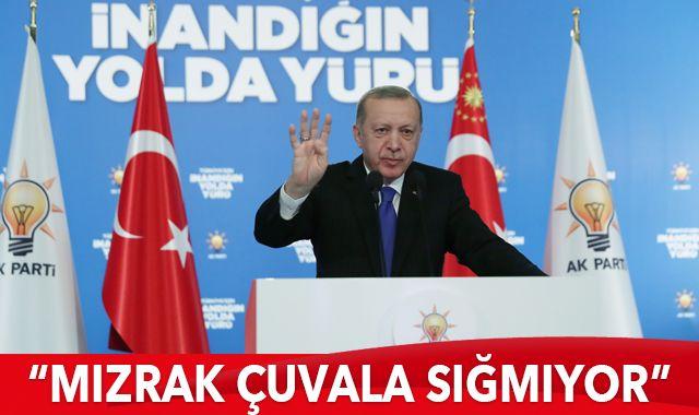 Cumhurbaşkanı Erdoğan: Mızrak çuvala sığmıyor