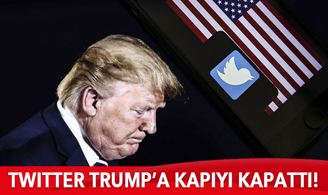 Twitter Trump'a kapıyı kapattı!