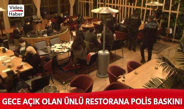 Korona virüse rağmen gece açık olan ünlü restorana polis baskını