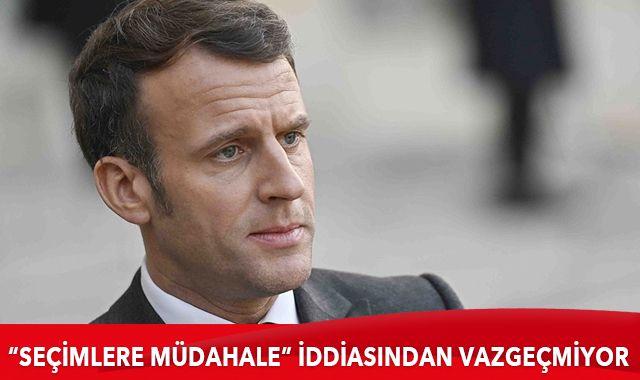 Macron, Türkiye'nin seçimlere müdahale edeceği iddiasını sürdürdü