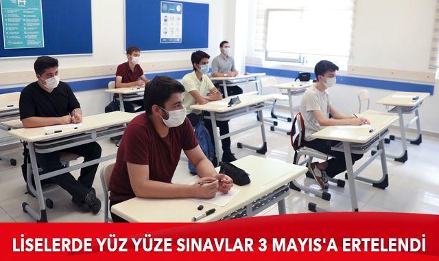 MEB: Liselerde yüz yüze sınavlar 3 Mayıs'a ertelendi