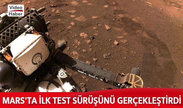 Perseverance, Mars'ta ilk test sürüşünü gerçekleştirdi