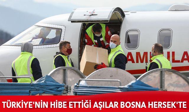 Türkiye'nin hibe ettiği aşılar Bosna Hersek'e ulaştı
