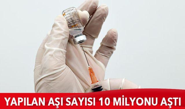 Yapılan aşı sayısı 10 milyonu aştı