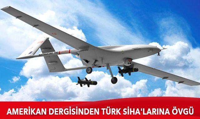Amerikan dergisinden Türk SİHA'larına övgü