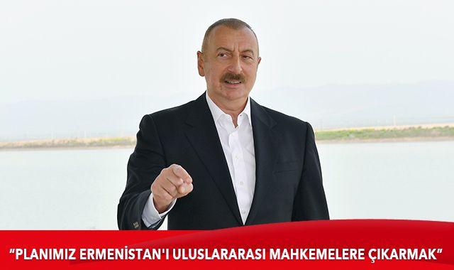 Azerbaycan Cumhurbaşkanı Aliyev: Planımız Ermenistan'ı uluslararası mahkemelere çıkarmak
