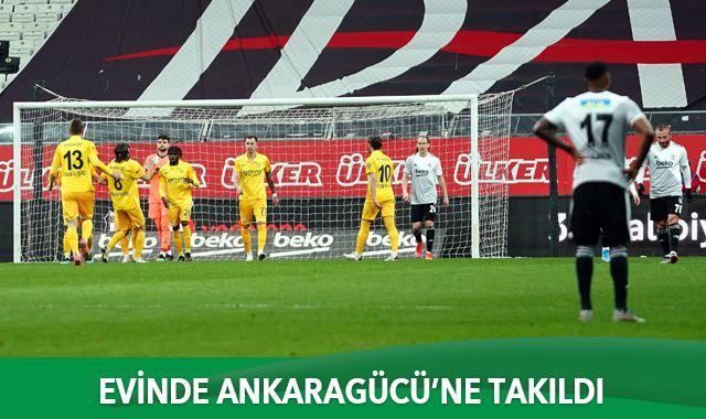 Beşiktaş evinde Ankaragücü'ne takıldı