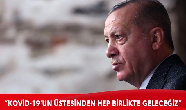 Cumhurbaşkanı Erdoğan: Kovid-19'un üstesinden hep birlikte geleceğiz