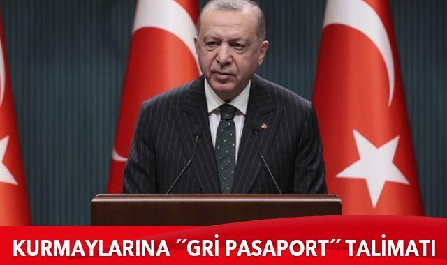 Cumhurbaşkanı'ndan talimat: Gri pasaportların takipçisi olun