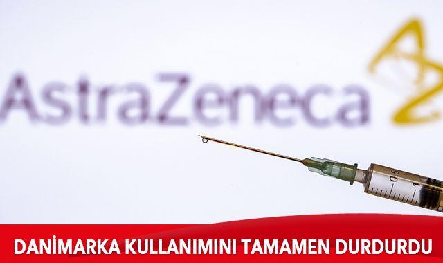 Danimarka AstraZeneca aşısının kullanımını tamamen durdurdu