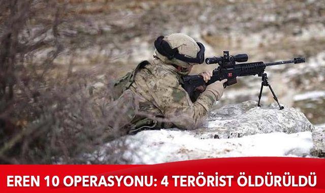 Eren-10 Operasyonu: 4 terörist öldürüldü