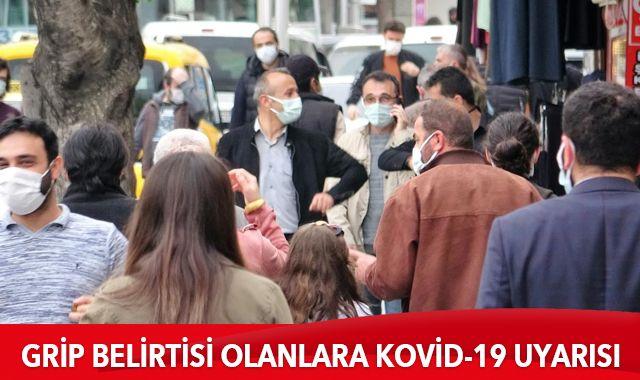 Grip nezle belirtisi olanlara Kovid-19 uyarısı: Test yaptırın