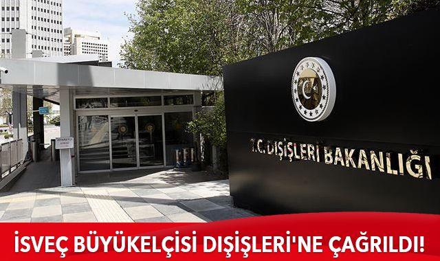 İsveç'in Ankara Büyükelçisi Dışişleri Bakanlığına çağrıldı