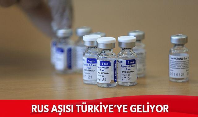 Rus aşısı Türkiye'ye geliyor