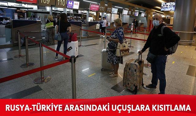 Rusya'dan Türkiye'ye olan uçuşlara kısıtlama kararı