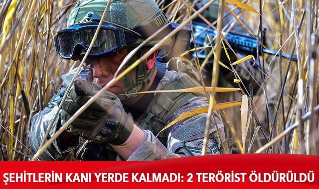 Şehitlerin kanı yerde kalmadı: 2 terörist öldürüldü