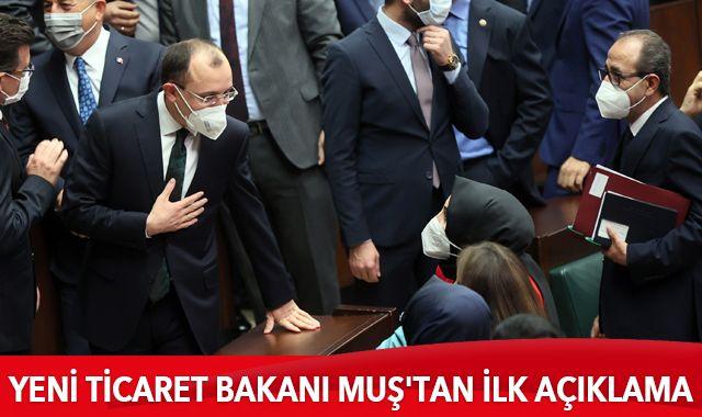 Son dakika haberi: Ticaret Bakanı Muş'tan ilk açıklama