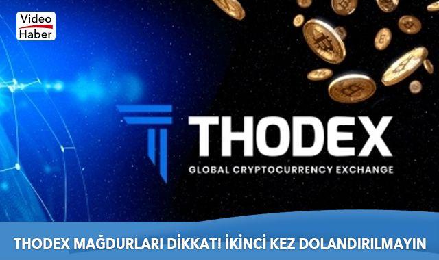 Thodex mağdurları dikkat! İkinci kez dolandırılmayın
